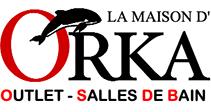 La Maison d'Orka - Meubles – Douches – Baignoires – Robinetterie -Balnéo